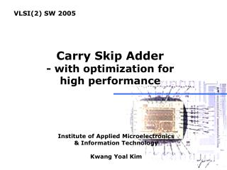 Carry Skip Adder - with optimization for high performance