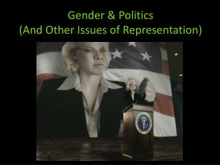 Gender & Politics (And Other Issues of Representation)