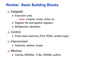Review:  Basic Building Blocks