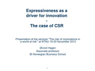 Expressiveness as a  driver for innovation  -   The case of CSR