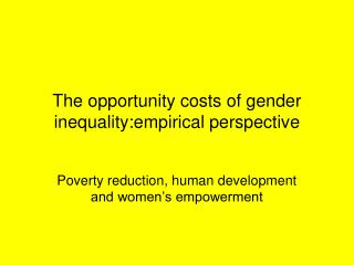 The opportunity costs of gender inequality:empirical perspective