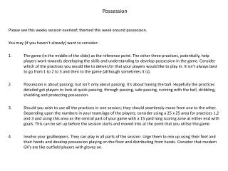 Please see this weeks session overleaf; themed this week around possession.