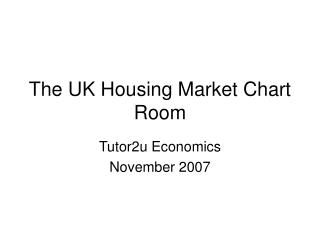 The UK Housing Market Chart Room