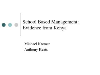 School Based Management: Evidence from Kenya