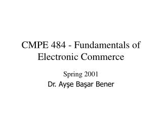 CMPE 484 - Fundamentals of Electronic Commerce