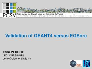 Validation of GEANT4 versus  EGSnrc