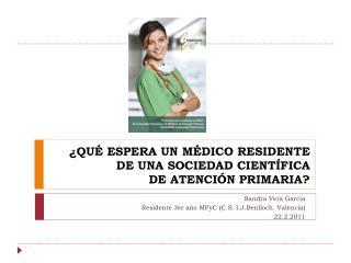 ¿QUÉ ESPERA UN MÉDICO RESIDENTE  DE UNA SOCIEDAD CIENTÍFICA  DE ATENCIÓN PRIMARIA?
