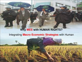 Why  MES  with HUMAN RIGHTS? Integrating  Macro Economic Strategies  with Human Rights