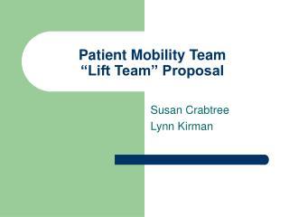 "Patient Mobility Team ""Lift Team"" Proposal"