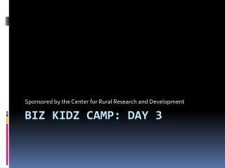 Biz Kidz Camp: Day 3