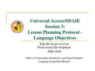 Universal Access/SDAIE Session 3: Lesson Planning Protocol - Language Objectives