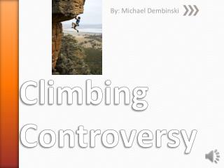 Climbing Controversy
