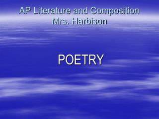AP Literature and Composition Mrs. Harbison