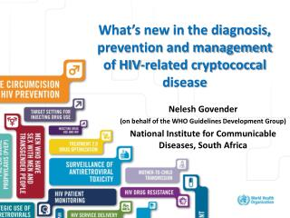 What's new in the diagnosis, prevention and management of HIV-related cryptococcal  d isease