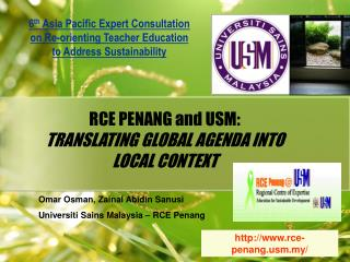 RCE PENANG and USM:  TRANSLATING GLOBAL AGENDA INTO LOCAL CONTEXT