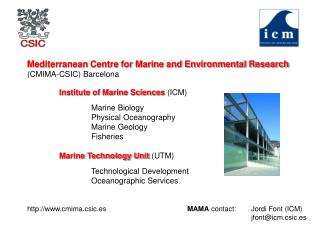 Mediterranean Centre for Marine and Environmental Research (CMIMA-CSIC) Barcelona