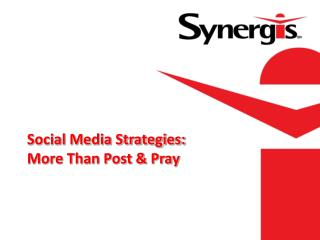 Social Media Strategies: More Than Post & Pray