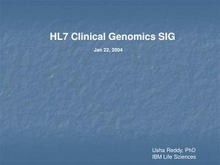 HL7 Clinical Genomics SIG Jan 22, 2004