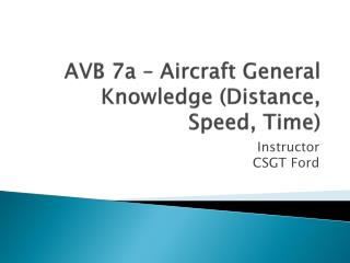 AVB 7a – Aircraft General Knowledge (Distance, Speed, Time)
