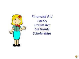 Financial Aid FAFSA Dream Act Cal Grants Scholarships