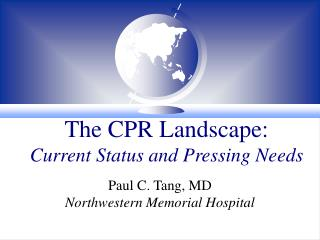The CPR Landscape: Current Status and Pressing Needs