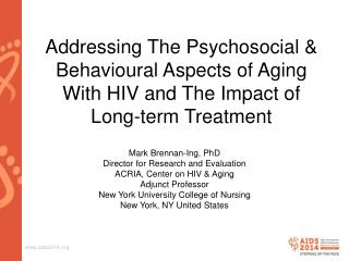 Mark Brennan-Ing, PhD Director for Research and Evaluation ACRIA, Center on HIV & Aging