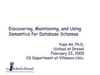 Discovering, Maintaining, and Using Semantics for Database Schemas