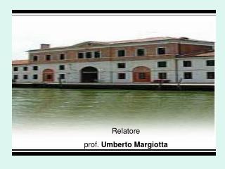 Relatore  prof.  Umberto Margiotta
