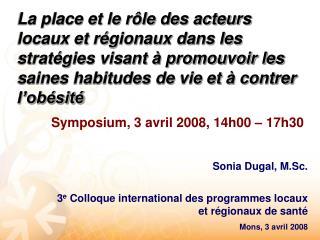 Symposium, 3 avril 2008, 14h00 � 17h30