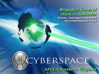 Brigadier General  Mark O. Schissler Director, Cyberspace Operations HQ United States Air Force