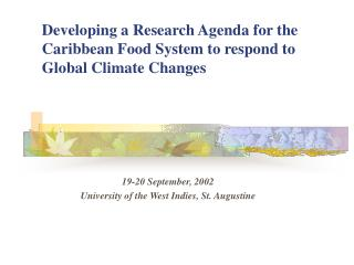 Developing a Research Agenda for the Caribbean Food System to respond to Global Climate Changes