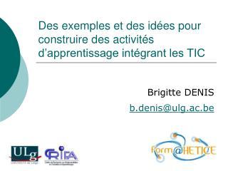 Des exemples et des idées pour construire des activités d'apprentissage intégrant les TIC