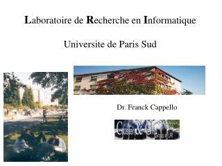 L aboratoire de  R echerche en  I nformatique Universite de Paris Sud