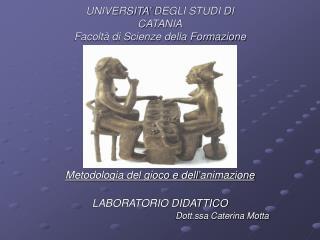 UNIVERSITA' DEGLI STUDI DI CATANIA Facoltà di Scienze della Formazione