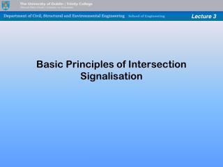 Basic Principles of Intersection Signalisation