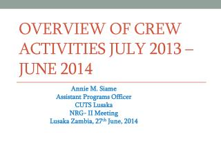 Overview Of CREW Activities July 2013 – June 2014