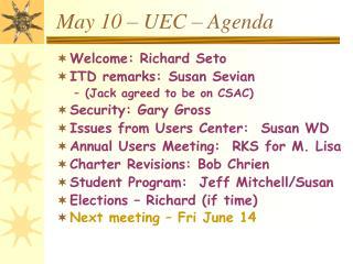 May 10 � UEC � Agenda