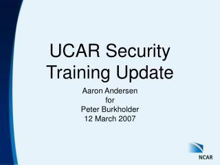 UCAR Security Training Update