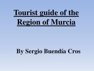 Tourist guide of the Region of Murcia