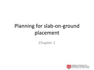 Planning for slab-on-ground placement