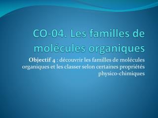 CO-04 . Les familles de molécules organiques