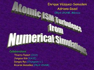 Enrique V ázquez-Semadeni Adriana Gazol CRyA UNAM, México
