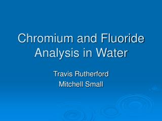 Chromium and Fluoride Analysis in Water