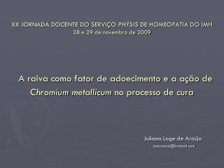 Juliana Lage de Araújo                           junovaera@hotmail