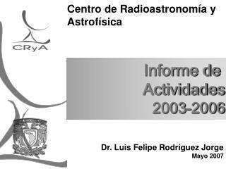 Dr. Luis Felipe Rodr�guez Jorge Mayo 2007