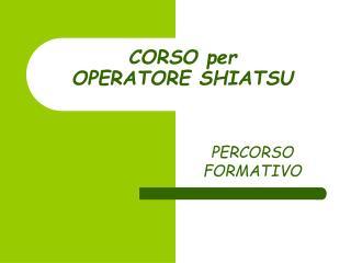CORSO per  OPERATORE SHIATSU