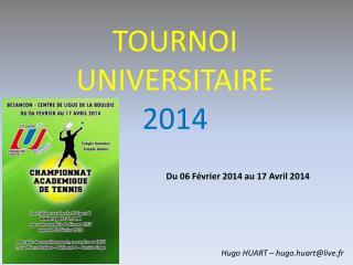 TOURNOI UNIVERSITAIRE  2014