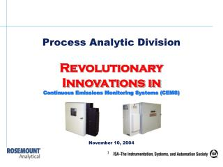 Process Analytic Division  Revolutionary Innovations in Continuous Emissions Monitoring Systems CEMS       November 10,