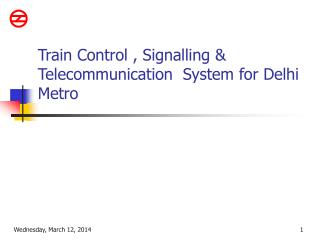 Train Control , Signalling  Telecommunication  System for Delhi Metro