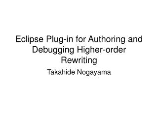 Eclipse Plug-in for Authoring and Debugging Higher-order Rewriting